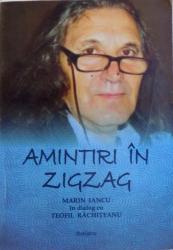 AMINTIRI IN ZIGZAG  - MARIN IANCU in dialog cu TEOFIL RACHITEANU , 2016 , DEDICATIE*