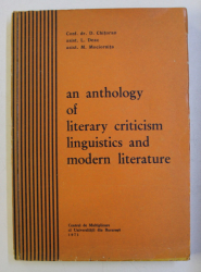 AN ANTHOLOGY OF LITERARY CRITICISM LINGUISTICS AND MODERN LITERATURE by D . CHITORAN ...M . MOCIORNITA , 1971