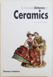 AN ILLUSTRATED DICTIONARY OF CERAMICS by GEORGE SAVAGE and HAROLD NEWMAN , 2000