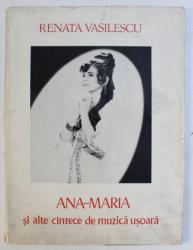 ANA - MARIA SI ALTE CANTECE DE MUZICA USOARA de RENATA VASILESCU , 1971 , DEDICATIE*