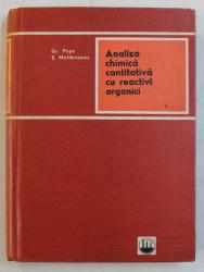 ANALIZA CHIMICA CANTITATIVA CU REACTIVI ORGANICI de GR. POPA si S . MOLDOVEANU , 1969, DEDICATIE *