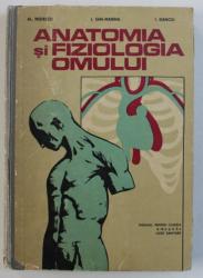 ANATOMIA SI FIZIOLOGIA OMULUI - MANUAL PENTRU CLASELE A IX-A si A X-A LICEE SANITARE de AL . NEDELCU ....I . DANCIU , 1977 , CONTINE SUBLINIERI CU CREIONUL