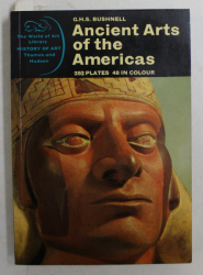 ANCIENT ARTS OF THE AMERICAS by G.H.S. BUSHNELL , 252 PLATES , 48 IN COLOUR , 1967