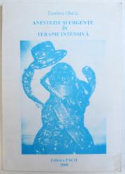 ANESTEZIE SI URGENTE IN TERAPIE INTENSIVA de TEODORA OLARIU , 2008