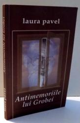 ANTIMEMORIILE LUI GROBEI de LAURA PAVEL , 2004
