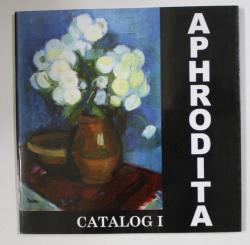 APHRODITA , CATALOG I  - OPERE DE ARTA REGASITE , 2006