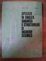 APLICATII IN ANALIZA DINAMICA A STRUCTURILOR SI INGINERIE SEISMICA de MIHAIL IFRIM , AL. DOBRESCU , 1974 , COTORUL ESTE LIPIT CU SCOCI