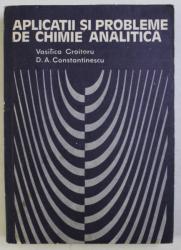 APLICATII SI PROBLEME DE CHIMIE ANALITICA de DAN ANGHEL CONSTANTINESCU , 1979