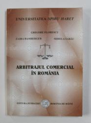 ARBITRAJUL COMERCIAL IN ROMANIA de GRIGORE FLORESCU ...MIRELA SABAU , 2002