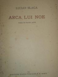 ARCA LUI NOE de LUCIAN BLAGA, PIESA IN PATRU ACTE, PRIMA EDITIE 1944