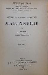 ARCHITECTURE & CONSTRUCTIONS CIVILES  - MACONNERIE par J. DENFER , TOME PREMIER , 1891
