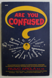 ARE YOU CONFUSED , DE - CONFUNSION BOOK ON NUTRITION & HEALTH , WITH THE LASTEST SCIENTIFIC RESEARCH AND AUTHORITATIVE ANSWERS TO THE MOST CONTROVERSIAL QUESTIONS by PAAVO O. AIROLA , 1971