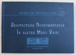 ARHITECTURA NEOROMANEASCA IN SLUJBA MARII UNIRI de OANA MARINACHE , 2018