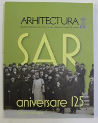 ARHITECTURA , REVISTA UNIUNII ARHITECTILOR DIN ROMANIA , FONDATA IN 1906 , NUMERELE 3 - 4 , 2016