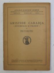 ARISTIDE CARADJA  - ENTOMOLOG si FILOSOF de TR. SAVULESCU , 1945