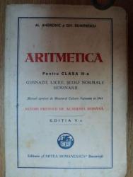 ARITMETICA, PENTRU CLASA A III A, GIMNAZII, LICEE, SCOLI NORMALE SEMINARII, EDITIA A V de AL. ANDRONIC SI GH. DUMITRESCU