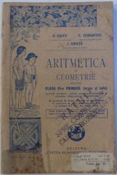 ARITMETICA SI GEOMETRIE PENTRU CLASA VI -A PRIMARA ( ORASE SI SATE ) de P. DULFU... I. GHIATA , 1927