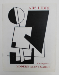 ARS LIBRI - CATALOGUE 151 , MODERN AVANT - GARDE - A COLLECTIONS FROM ARS LIBRI 'S STOCK OF RARE BOOKS , 2009