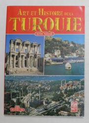 ART ET HISTOIRE DE LA TURQUIE - EDITION FRANCAISE , 1998