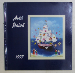 ARTA NAIVA , CATALOGUL SALONULUI INTERNATIONAL , 1997