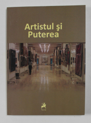 ARTISTUL SI PUTEREA - DOSARUL EXPOZITIEI , 2013