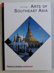 ARTS OF SOUTHEAST ASIA by FIONA KERLOGUE , 2004