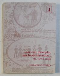 ...ASA S - AU INTAMPLAT , ASA LE - AM INSEMNAT ...TIE , CARE LE CITESTI de LULI AUGUST STURDZA , 2001