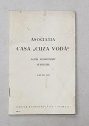 ASOCIATIA CASA ' CUZA VODA ' , ACTUL CONSTITUTIV , STATUTELE , GALATI , 1937
