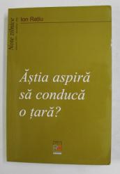 ASTIA ASPIRA SA CONDUCA O TARA ? -  NOTE ZILNICE de ION RATIU , IANUARIE 1995 - DECEMBRIE 1996 , APARUTA 2005