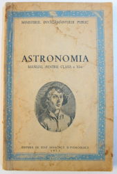 ASTRONOMIA - MANUAL PENTRU CLASA A XI-a, 1953