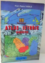 ATLAS ISTORIC DIDACTIC de PROF. PASCU VASILE, EDITIA A II-A , 1998