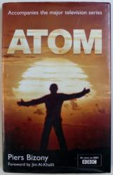 ATOM by PIERS BIZONY , 2007