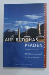 AUF BUDDHAS PFADEN - 2000 KILOMETER DURCH DEN WESTHIMALAYA von PETER VAN HAM , 1999