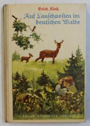 AUF LAUSCHPOSTEN IM DEUTSCHEN WALDE von ERICH KLOS , 1932 ,