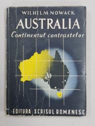 AUSTRALIA  CONTINENTUL CONTRASTELOR de WILHELM NOWACK , EDITIE INTERBELICA