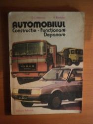 AUTOMOBILUL , CONSTRUCTIE , FUNCTIONARE , DEPANARE de D. CRISTESCU , V. RADUCU , Bucuresti 1986