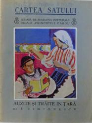 AUZITE SI TRAITE IN TARA de I. SIMIONESCU , cu desene de AUREL JIQUIDI ,  SERIA