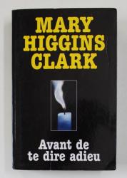 AVANT DE TE DIRE ADIEU par MARY HIGGINS CLARK , 2000