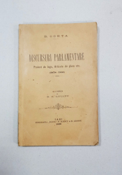 B. CONTA, DSICURSURI PARLAMENTARE, PROIECT DE LEGE, ARTICOLE DE DIARE ETC. (1878-1781) cu o prefata de B. C. LIVIANU - IASI, 1899
