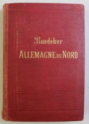 BAEDEKER , ALLEMAGNE DU NORD , , MANUEL DU VOYAGEUR , TREIZIEME EDITION par KARL BAEDEKER , 1909