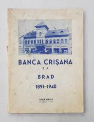 BANCA CRISANA S.A BRAD 1891 - 1940 de IOAN GHISA , DIR. GENERAL AL BANCII , APARUAT 1942