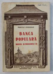 BANCA POPULARA , ROSTUL SI FOLOASELE EI , DIN SERIA BIBLIOTECA COOPERATIEI , SERIA A I - a , POPULARIZARE , NR. 14 de MIRCEA V. PIENESCU , 1941