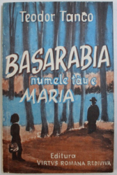 BASARABIA , NUMELE TAU E MARIA !  - INSEMNARI DE PESTE PRUT de TEODOR TANCO , 1992