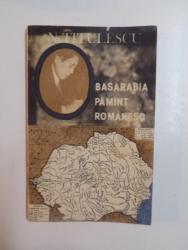 BASARABIA PAMANT ROMANESC de N. TITULESCU , 1992
