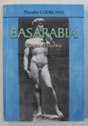 BASARBIA SAU DRAMA SFASIERII de THEODOR CODREANU , 2003