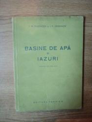 BASINE DE APA SI IAZURI de I. M. PASENCOV , I. P. GRIBANOV  , Bucuresti 1951