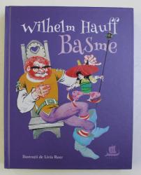 BASME de WILHELM HAUFF , ILUSTRATII de LIVIA RUSZ , 2018