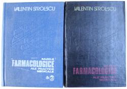 BAZELE FARMACOLOGICE ALE PRACTICII MEDICALE  de VALENTIN STROESCU , VOL. I - II , 1984