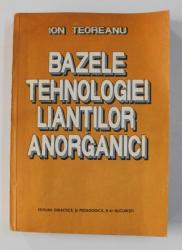 BAZELE TEHNOLOGIEI LIANTILOR ANORGANICI de ION TEODOREANU , 1993