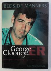 BEDSIDE MANNERS - GEORGE CLOONEY AND ER by SAM KEENLEYSIDE , 1998 PREZINTA HALOURI DE APA*